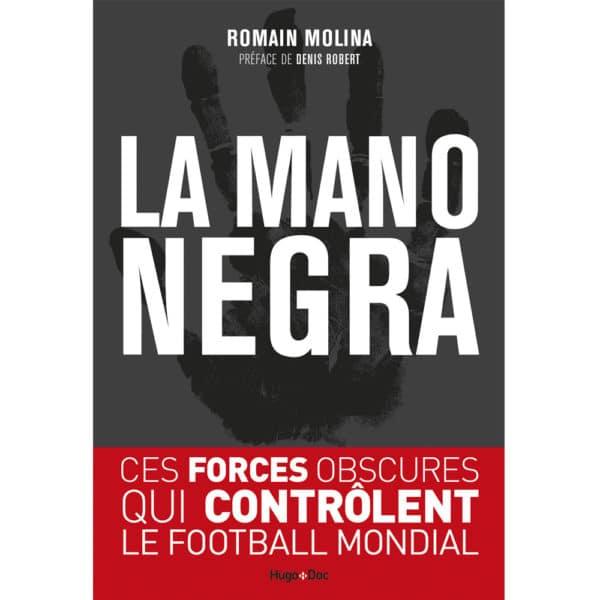 Livre : La mano negra - Ces forces obscures qui contrôlent le football mondial