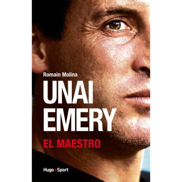 Livre : Unai Emery, El Maestro