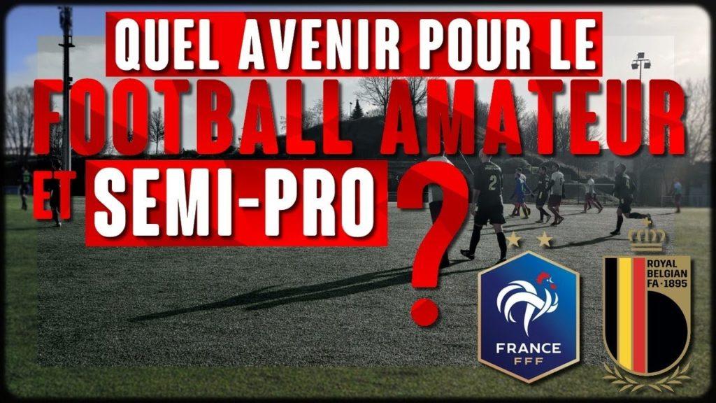 Quel avenir pour le football amateur & semi-professionnel ?