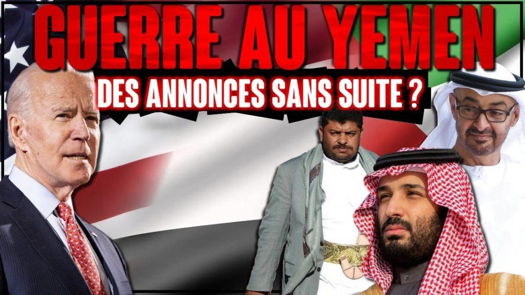 """Guerre au Yémen & fin du """"soutien"""" US à l'Arabie saoudite : des annonces sans suite ?"""