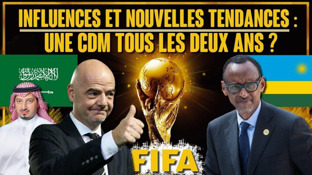 Congrès FIFA : une Coupe du Monde tous les deux ans (+ l'influence du Rwanda) ?